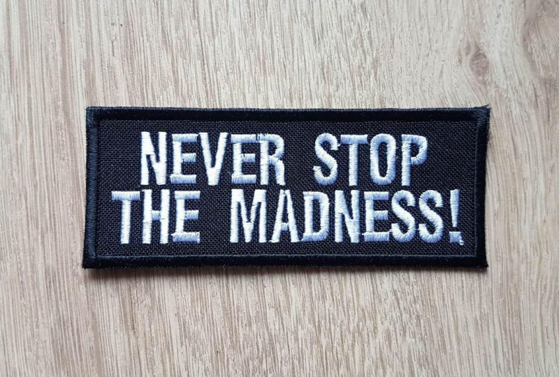 Never Stop The Madness