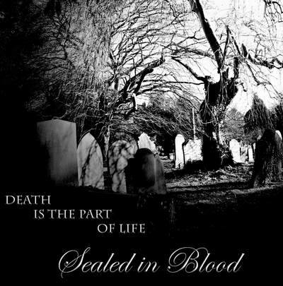 Sealed In Blood Death Is The Part Of Life Depressive